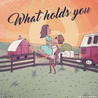 What Holds You