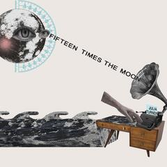 Fifteen Times the Moon