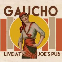 Gaucho Live at Joe's Pub