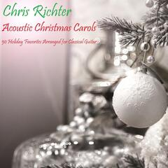Acoustic Christmas Carols: 50 Holiday Favorites Arranged for Classical Guitar