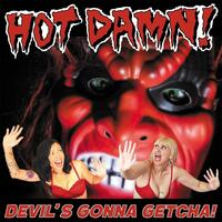Devil's Gonna Getcha!