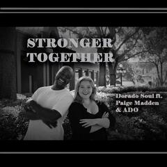 Stronger Together (feat. Paige Madden & Ado)