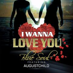 I Wanna Love You (feat. Augustchild)