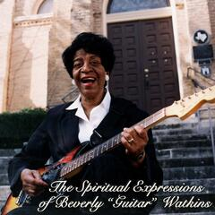 The Spiritual Expressions of Beverly Guitar Watkins