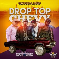 Drop Top Chevy (feat. Bun B, Slim Thug & Mikey Mcfly)