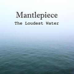 The Loudest Water