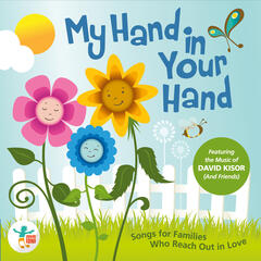 My Hand in Your Hand: Songs for Families Who Reach out in Love