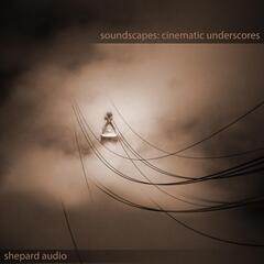 Soundscapes: Cinematic Underscores