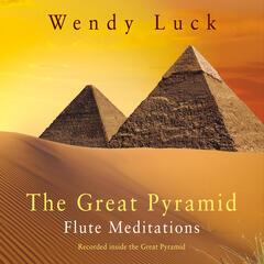 The Great Pyramid Flute Meditations