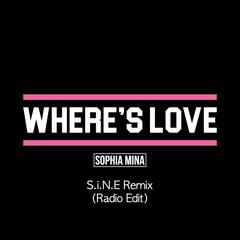 Where's Love (S.I.N.E Remix) [Radio Edit]