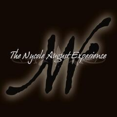 The Nycole August Experience