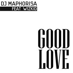 Good Love (feat. Wizkid)