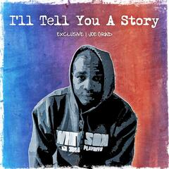 I'll Tell You a Story (feat. Joe Grind)