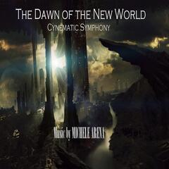 The Dawn of the New World (Cinematic Symphony)