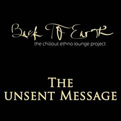 The Unsent Message (The Chillout Ethno Lounge Project)