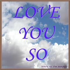 Love You So