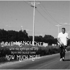 How Much More (feat. The Ain't Got No Time Rock and Blues Band)