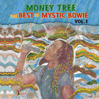 Money Tree: The Best of Mystic Bowie, Vol. 1