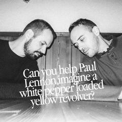 Can You Help Paul Lennon Imagine a White Pepper Loaded Yellow Revolver?