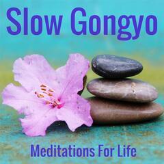 Slow Gongyo