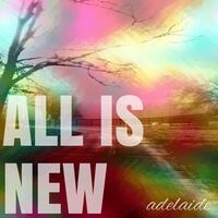 All Is New