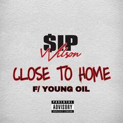 Close to Home (feat. Young oil)