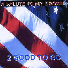 A Salute to Mr. Brown