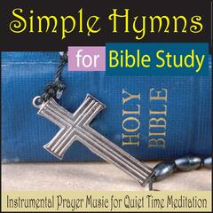 Simple Hymns for Bible Study (Instrumental Prayer Music for Quiet Time Meditation)