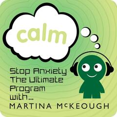 Stop Anxiety: The Ultimate Program