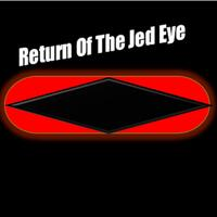 Return of the Jed Eye