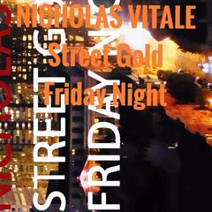 Street Gold Friday Night