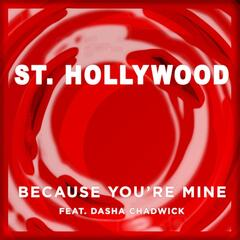 Because You're Mine (feat. Dasha Chadwick)