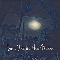 See You in the Moon