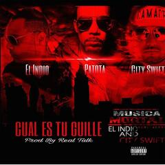 Cual Es Tu Guille (feat. City Swift & El Indio)