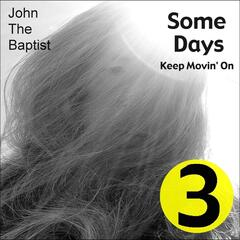 Some Days (Keep Movin' On)