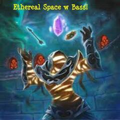 Ethereal Space with Bass