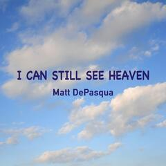 I Can Still See Heaven