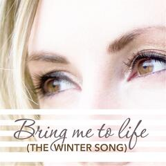 Bring Me to Life (The Winter Song)