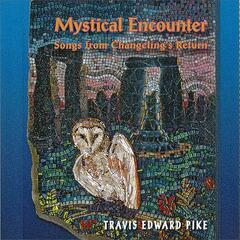 Mystical Encounter (Songs from Changeling's Return)