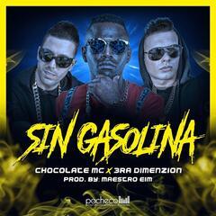 Sin Gasolina (feat. Chocolate MC)