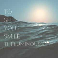 To See Your Smile