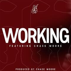 Working (feat. Chase Moore)
