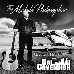 The Mobile Philosopher: Greatest Hits of Cal Cavendish