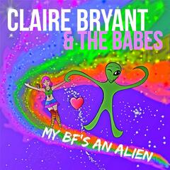 My BF's an Alien (feat. The Babes)