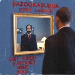 Don't Change (Gary Honess Suspended Anime Remix)