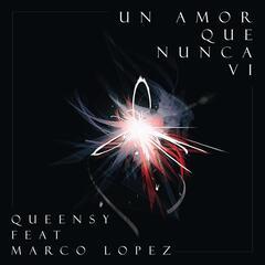 Un Amor Que Nunca Vi (feat. Marco Lopez)