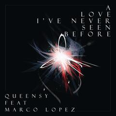 A Love I've Never Seen Before (feat. Marco Lopez)