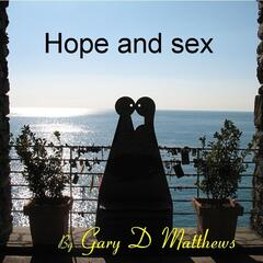 Hope and Sex