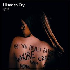 I Used to Cry