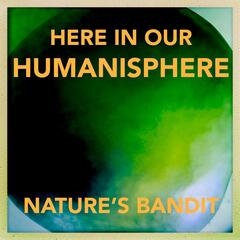 Here in Our Humanisphere